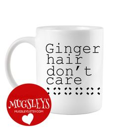 Ginger hair don't care coffee mug, redhead, red hair, beautician, funny mugs, Hipster by Mugsleys on Etsy https://www.etsy.com/listing/196066846/ginger-hair-dont-care-coffee-mug-redhead