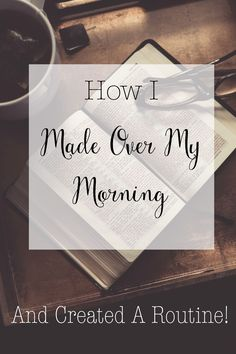 How I've Made Over My Mornings and Created A Morning Routine!