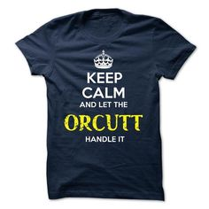 ORCUTT - KEEP CALM AND LET THE ORCUTT HANDLE IT - #team shirt #sweater skirt. ORDER HERE => https://www.sunfrog.com/Valentines/ORCUTT--KEEP-CALM-AND-LET-THE-ORCUTT-HANDLE-IT-52075163-Guys.html?68278