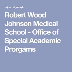 Robert Wood Johnson Medical School - Office of Special Academic Prorgams