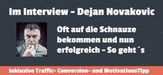 [Interview] Dejan Novakovic – Oft auf die Schnauze bekommen und nun erfolgreich – So geht´s http://enrico-schuetze.com/interview-dejan-novakovic-oft-auf-die-schnauze-bekommen-und-nun-erfolgreich-so-gehts/