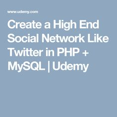 Create a High End Social Network Like Twitter in PHP + MySQL | Udemy Social Networks, Php, Programming, How To Make Money, Wordpress, Tutorials, Teaching, Twitter, Create