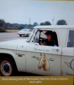 "Elvis driving Circle G Ranch truck. 1967. Notice he has a picture and the name of his horse on the side  ""Rising Sun""."