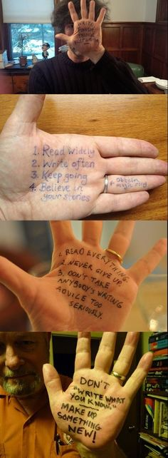 """Handy advice by writers. As part of their """"Shared Worlds 2013"""", Wofford college asked Neil Gaiman, Garth Nix, Lev Grossman,Joe Haldeman, and more artists, editors, and writers for a photo of their writing advice written on their hands."""
