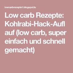 Low carb Rezepte: Kohlrabi-Hack-Auflauf (low carb, super einfach und schnell gemacht)