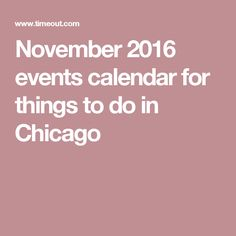 November 2016 events calendar for things to do in Chicago