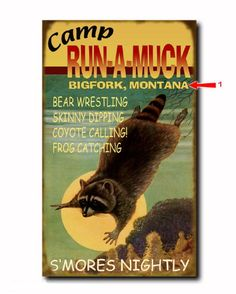 camp run a muck...if we want to change it to Camp Browniville, need to go to this website http://www.antlerworx.com/productview.asp_Q_id_E_566_A_cat_E_VINTAGE%20SIGNS for $13 more