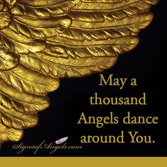 Sending thousands of Angels to be with you today!