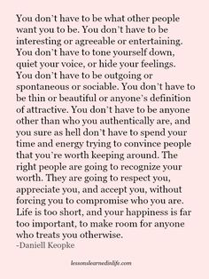 Lessons Learned in Life   You don't have to be what other people want you to be.
