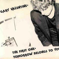 """GARY VALENTINE """"The First One"""" b/w """"Tomorrow Belongs to Us"""" 1978 BEAT. Genius Power Pop by the original Bassist for BLONDIE who wrote the classic """"X-OFFENDER"""" on their first LP. He was in their band from the beginning till they got a record deal. I'm not sure why he left. I know he went on to work with IGGY POP... On this record he is backed by THE MUMPS this record is essential for any fan of New York Punk and early Power Pop."""