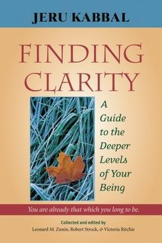 Finding Clarity: A Guide to the Deeper Levels of Your Being Esther Ekhart suggests reading this
