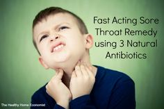 Fast Acting Sore Throat Remedy (using 3 natural antibiotics) Whether mild or severe, this remedy will do the trick. Also, what to do if you get too many sore throats (this should not happen). http://www.thehealthyhomeeconomist.com/sore-throat-remedy-fast-acting/