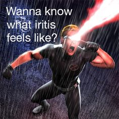What Iritis Feels Like!.. Plus I have scleritis! The combo of the two makes me want to scream ALL day long!!!