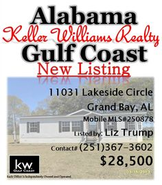 11031 Lakeside Circle, Grand Bay, AL...MLS# 250878...$28,500...3 Bed, 2 Bath...Manufactured Home In Good Shape On Large Lot. Listing Company & Agent Make No Representation Regarding Accuracy Of Information, No Warranties/Guarantees Exist From Seller/Agent, All Information Is Estimated, Not Guaranteed & Should Be Independently Verified By Purchasers If Important. Status-Insured W/Escrow. No Investors Until 31st Day. May Be Subject To Al Right Of Redemption. Contact Liz Trump at 251-367-3602.