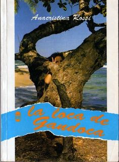 La Loca de Gandoca. Rossi, Ana Cristina.