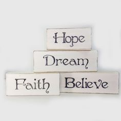 4 Rustic Wooden Chunky Signs- Hope-Dream-Believe-Faith- Home Decor- Cottage Chic-Shabby-Distressed Wood- Weddings- Milk White. $40.00, via Etsy.