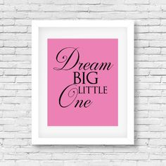 Hey, I found this really awesome Etsy listing at https://www.etsy.com/listing/251122222/dream-big-little-one-pink-baby-girl