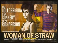 WOMAN OF STRAW (1964) Richmond (Connery) schemes to bag the vast fortune of his wheelchair-bound tycoon uncle (Richardson), by persuading Nurse Maria (Lollobrigida) to marry him and then use her to get to the old man, but becomes the prime suspect when his uncle suddenly dies.