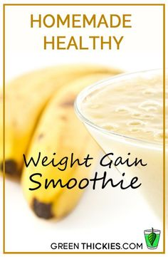 Homemade healthy weight gain smoothie. Do you struggle to gain weight? You don't need to eat junk food to put on weight. This homemade healthy weight gain smoothie will help you gain weight in a natural way.