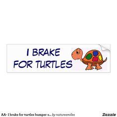 AA- I brake for turtles bumper sticker Car Bumper Sticker Tortoise Food, Tortoise Care, Russian Tortoise, Turtle Love, Car Bumper Stickers, Hens And Chicks, Tortoises, Cute Cartoon, Pet Care