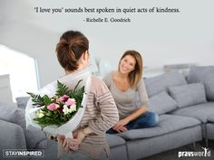I Love You Sounds Best Spoken In Quiet Acts Of Kindness