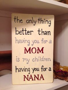 The only thing better than having you for a Mom by Vintage Vault and Signs