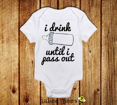 I Drink Until I Pass Out, Funny Baby Clothes, Unique Baby Gift, Custom Baby Clothes, Funny Baby Shower, Gender Neutral Baby Clothing Gift on Etsy, $15.00