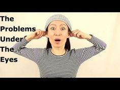 The Problems Under The Eyes http://faceyogamethod.com/ - Face Yoga Method