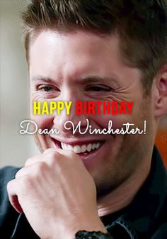 Happy Birthday to the best character on TV, Dean Winchester.