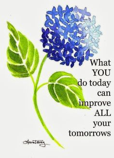 What YOU do today can improve ALL your tomorrows | Inspirational Quotes