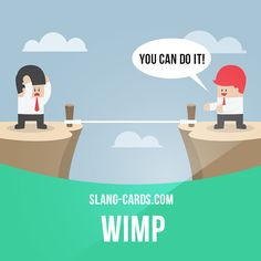 """Wimp"" is a weak person, a coward.  Example: Don't be such a wimp - riding a bike can't hurt you!  #slang #englishslang #saying #sayings #phrase #phrases #expression #expressions #english #englishlanguage #learnenglish #studyenglish #language #vocabulary #dictionary #grammar #efl #esl #tesl #tefl #toefl #ielts #toeic #englishlearning #wimp #weak #coward"