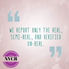 We report only the real, semi-real, and verified un-real. #nightvale