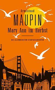 Armistead Maupin: Mary Ann im Herbst - in wenigen Tagen in deutscher Übersetzung.