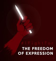 I fight for the freedom of expression
