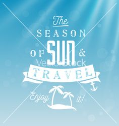 The season of sun and travel - calligraphy vector - by safy20 on VectorStock®