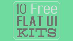 Great Site for Graphics and Fonts...10 Free Flat UI Kits!  #graphics #design
