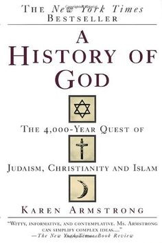 A History of God: The 4,000-Year Quest of Judaism, Christianity and Islam by Karen Armstrong. Traces the history of how men and women have perceived and experienced God, from the time of Abraham to the present.