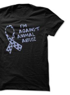 I'm Against Animal Abuse