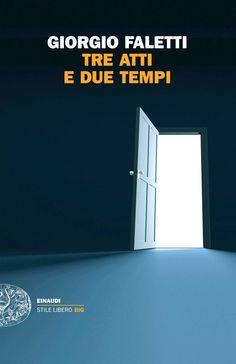 Tre atti e due tempi, di Giorgio Faletti