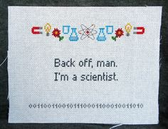 Back off man I'm a scientist  cross stitch by studionerdsoup