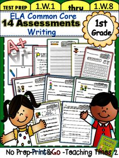 First Grade ELA Common Core Assessments- Writing from Teachingtimes2 on TeachersNotebook.com -  (44 pages)  - 14 great student assessment pages and 10 poster/divider pages-for 1.W.1-1.W.8 Great Resource - Just print and go- Great for standard based report cards  Check out our teaching blog for updates