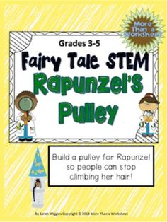 **NOTE**This product is also included in Fairy Tale Science—a STEM Mega Bundle!  This is a STEM engineering projects based on Rapunzel. Students will construct a pulley using everyday household and classroom items to complete this project. This activity is designed to encourage critical thinking and scientific reasoning skills, as well as, problem solving and teamwork.