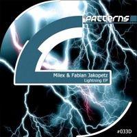 Milex & Fabian Jakopetz - Lightning (Original Mix)  [PATTERNS 033D] by Patterns Records on SoundCloud