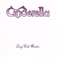 CINDERELLA - LONG COLD WINTER  (1988)