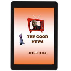 A published Author — The Good News ebook by Job Mothiba - Rakuten Kobo New Job, Good News, Author, Christian, Good Things, Books, Libros, Book, Writers