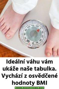 Ideální váhu vám ukáže naše tabulka. Vychází z osvědčené hodnoty BMI Diy, Bricolage, Do It Yourself, Homemade, Diys, Crafting