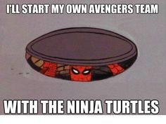 "I'll start my own Avengers Team with the Ninja. - "" I'll start my own Avengers Team with the Ninja Turtles "" Avengers Humor, Memes Marvel, Avengers Team, Dc Memes, Superhero Humor, Marvel Funny, Marvel Avengers, Marvel Actors, Marvel Art"