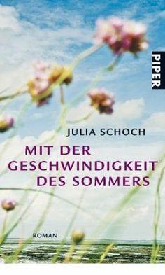 Julia Schoch - Mit der Geschwindigkeit des Sommers