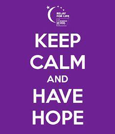 Have hope! #keepcalm #cancer #relayforlife