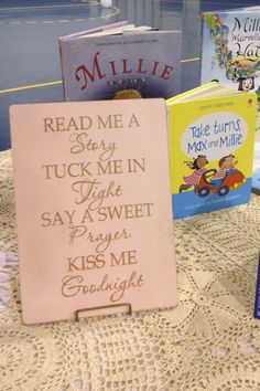 """""""Read me a story and tuck me ..."""" Sign for the book table at our shabby chic baby girl shower. Guests brought a book in place of a card. Sign By #engravingsunlimited (Instagram)"""